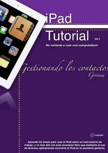 Manual de iPad en Español - Gestionando los contactos (Como usar un iPad sin morir en el intento. Gestion de contactos. nº 1)