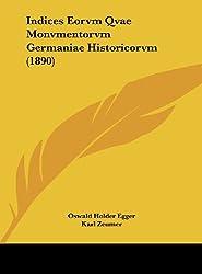 Indices Eorvm Qvae Monvmentorvm Germaniae Historicorvm (1890)