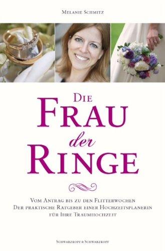Die Frau der Ringe: Vom Antrag bis zu den Flitterwochen.