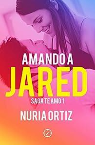 Amando a Jared par Nuria Ortiz