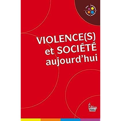 Violence(s) et société (Petite bibliothèque de sciences humaines)