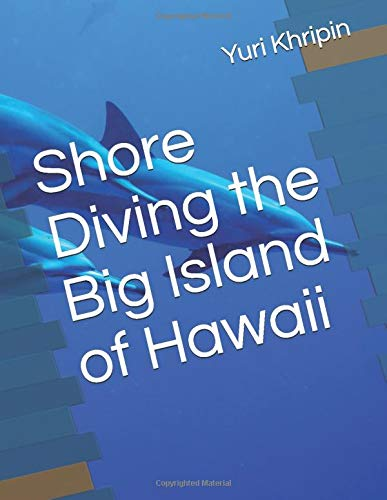 Shore Diving the Big Island of Hawaii: Second Edition