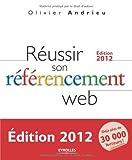 Réussir son référencement Web - Edition 2012 - Eyrolles - 05/01/2012