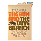 The gun and the olive branch: The roots of violence in the Middle East by David Hirst (1977-08-01)