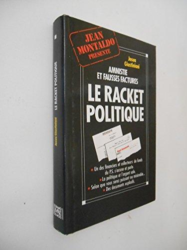 Le racket politique / Giustiniani, Josua / Rf: 25473