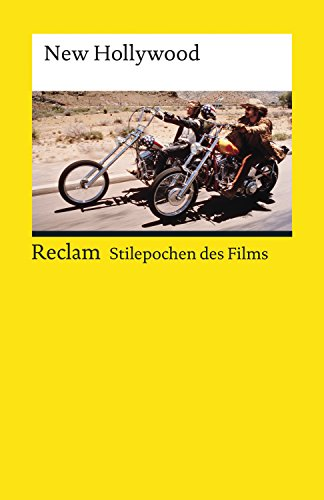 Stilepochen des Films: New Hollywood: Reclams Universal-Bibliothek