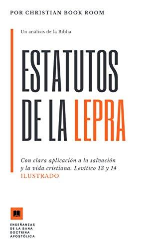 Estatutos de la Lepra: Clara aplicación a la salvación y a la vida cristiana por Christian Book Room