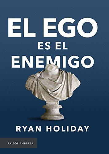 El ego es el enemigo por Ryan Holiday