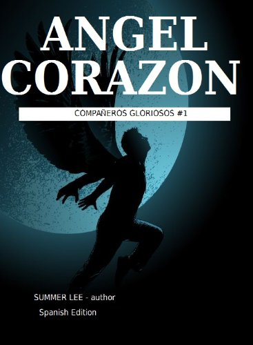 Angel Corozon: Spanish Edition par Summer Lee