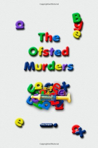 The Ofsted Murders by Gary Sargent (2009-11-12)