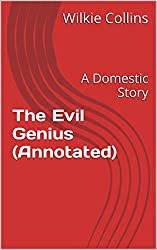 The Evil Genius (Annotated): A Domestic Story