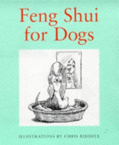 Feng Shui for Dogs by Louise Howard (1997-10-02)