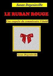 Le Ruban rouge: Une enquête du Commissaire Vétoldi