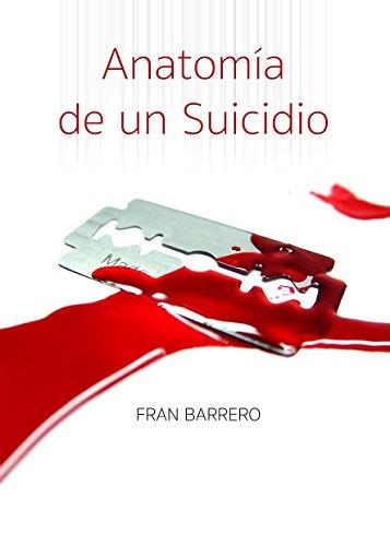 Anatomía de un suicidio eBook: Fran Barrero: Amazon.es: Tienda Kindle