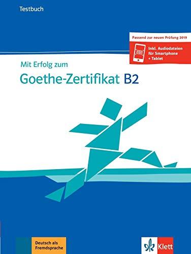 Mit Erfolg zum Goethe-Zertifikat B2: Buch + online