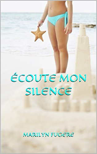 Écoute mon silence (French Edition)