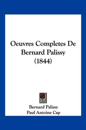 Oeuvres Completes de Bernard Palissy (1844)