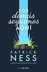 Los demás seguimos aquí par Patrick Ness