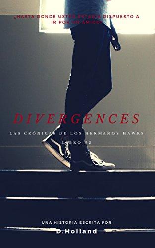 Divergencias - Las crónicas de los hermanos Hawks por D Holland