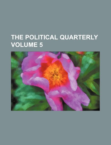 The Political quarterly Volume 5