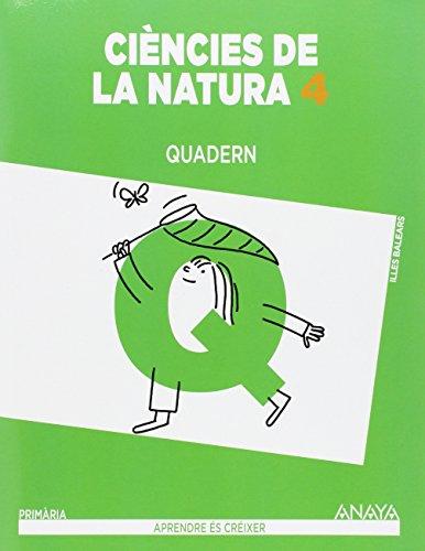 Ciències de la Natura 4. Quadern. (Aprendre és créixer)