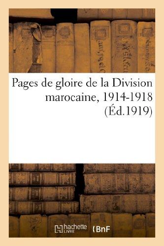 Pages de Gloire de La Division Marocaine, 1914-1918 (Histoire) par Sans Auteur