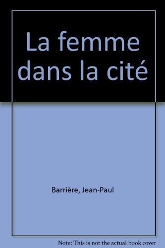 La femme dans la cité par Jean-Paul Barrière