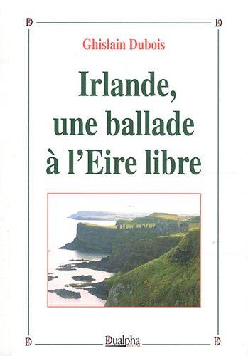 Irlande, une ballade à l'Eire libre par Ghislain Dubois
