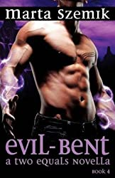 [(Evil-Bent : A Two Equals Novella)] [By (author) Marta Szemik] published on (December, 2012)