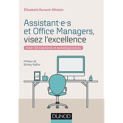 Assistant.e.s et Office Managers, visez l'excellence - Avec 50 exercices et autodiagnostics