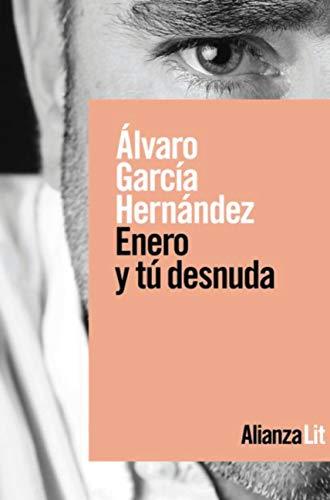 Enero y tú desnuda de Álvaro García Hernández