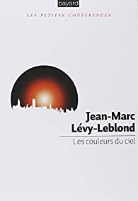 Les couleurs du ciel par Jean-Marc Lévy-Leblond