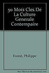 50 mots clés de la culture générale contemporaine