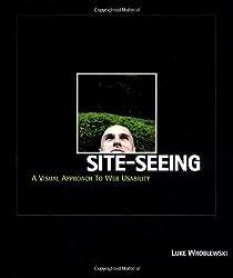 Site-Seeing: A Visual Approach to Web Usability by Luke Wroblewski (2002-07-12)
