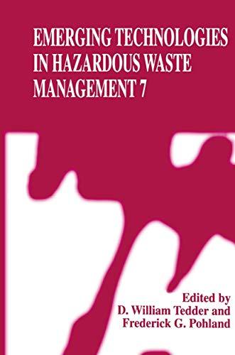Emerging Technologies in Hazardous Waste Management 7