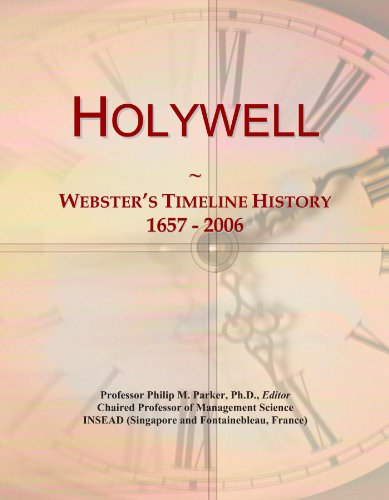 Holywell: Webster's Timeline History, 1657 - 2006