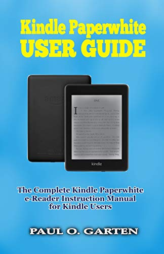 Kindle Paperwhite User Guide: The Complete Kindle Paperwhite e ...