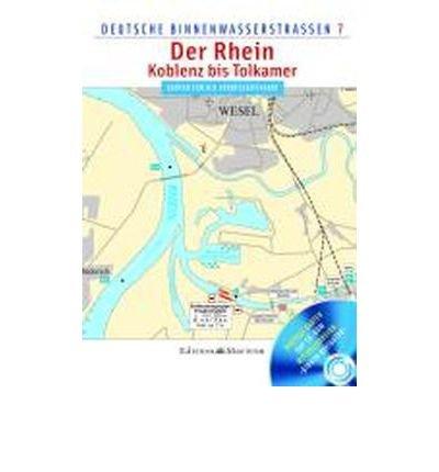 Deutsche Binnenwasserstra?en 07. Der Rhein - Koblenz bis Tolkamer (Paperback)(German) - Common