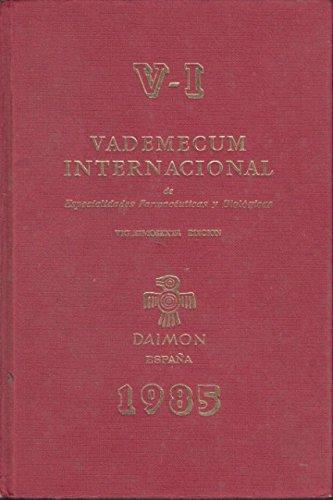 VADEMECUM INTERNACIONAL DE ESPECIALIDADES FARMACÉUTICAS Y BIOLÓGICAS 1985