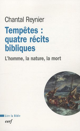 Tempêtes : quatre récits bibliques : L'homme, la nature, la mort par Chantal Reynier