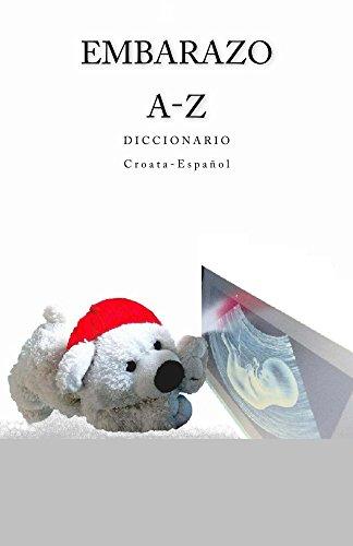 Embarazo A-Z Diccionario Croata-Espanol por Edita Ciglenecki