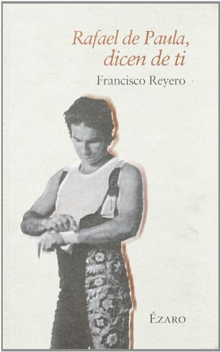 Rafael De Paula Dicen De Ti por Francisco. Reyero