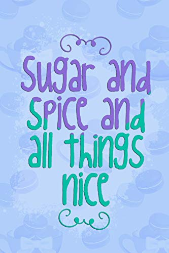 Sugar And Spice And All Things Nice: Blank Lined Notebook Journal Diary Composition Notepad 120 Pages 6x9 Paperback ( Macaron ) Blue Sugar Tray Set