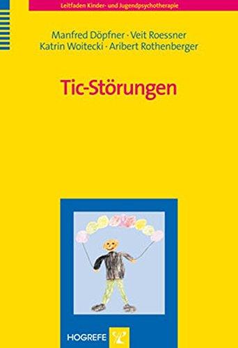 Tic-Störungen: Leitfaden Kinder- und Jugendpsychotherapie
