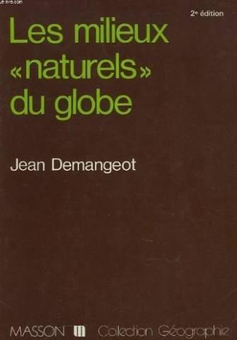 Les Milieux naturels du globe (Collection Gographie)