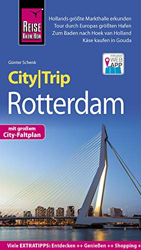 Reise Know-How CityTrip Rotterdam: Reiseführer mit Stadtplan und kostenloser Web-App