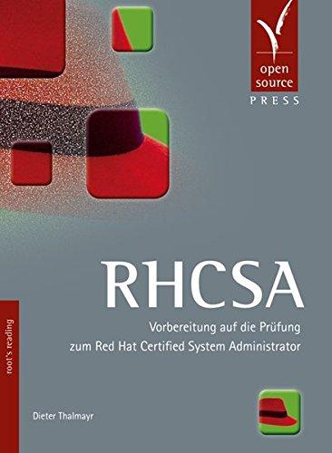 RHCSA: Vorbereitung auf die Prüfung zum Red Hat Certified System Administrator