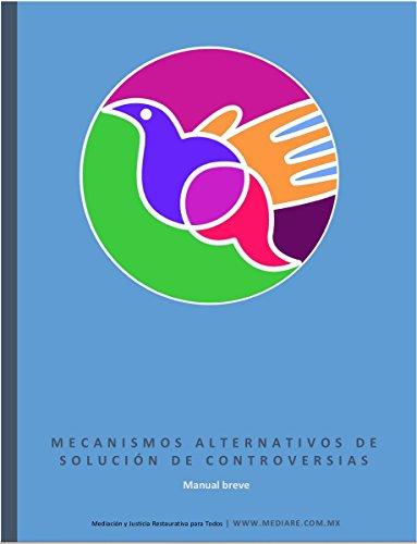 Mecanismos Alternativos de Solución de Controversias: Manual breve (Manuales MediaRé nº 1) por Santiago Ignacio Quiroz Villarreal