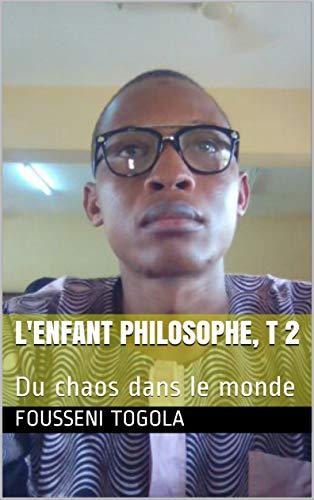 Couverture du livre L'enfant philosophe, T 2: Du chaos dans le monde