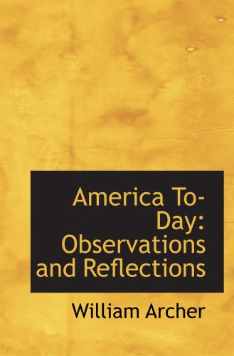 America To-Day: Observations and Reflections